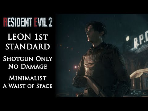 [Resident Evil 2 Remake] Leon 1st (Standard, Shotgun Only, A Waist of Space, No Damage, S+ Rank)