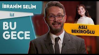 İbrahim Selim ile Bu Gece: Aslı Bekiroğlu, İdeal Erkek?, Ayrılmama Challenge, Muhteşem Rap Battle