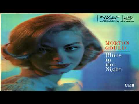 Morton Gould - 'Blues In The Night' (1957) GMB