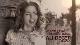 Kate Linn - Thunderlike (Ali Deger Remix)