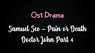 Lirik Lagu Samuel Seo - Pain Or Death (OST Doctor John)