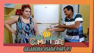 GELADEIRA USADA! PART 01