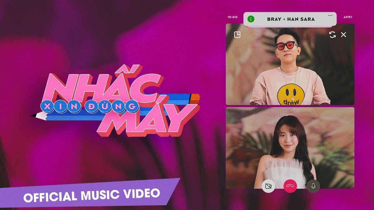 XIN ĐỪNG NHẤC MÁY | B RAY X HAN SARA [OFFICIAL MV]