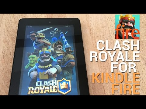 Install Clash Royale To The Kindle Fire Tablet
