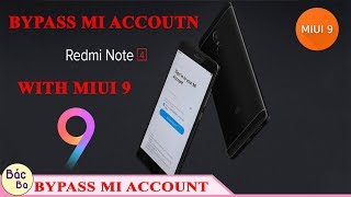 Bypass XIAOMI Mi Account With Miui 9 | XIAOMI REDMI NOTE 4