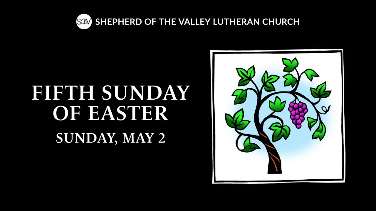 Fifth Sunday of Easter Worship - May 2, 2021