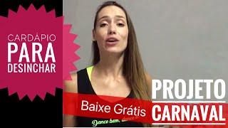 Cardápio de 1 dia Para Desinchar - Projeto Carnaval! Baixe Grátis (link na descrição do vídeo)