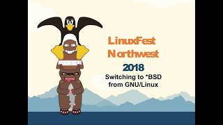LFNW 2018 Switching to the BSDs A crash course in FreeBSD FreeNAS TrueOS and OpenBSD