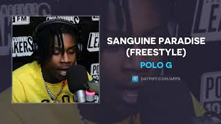 Polo G - Sanguine Paradise (Freestyle) (AUDIO)