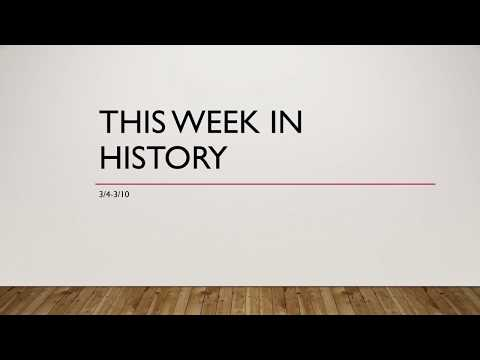 This week in history March 4th to March 10th