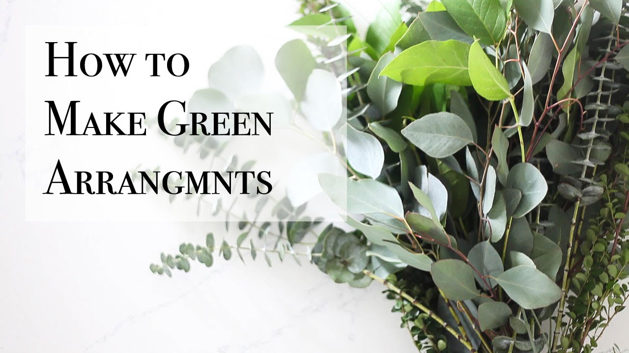How to Make Greenery Arrangements - YouTube