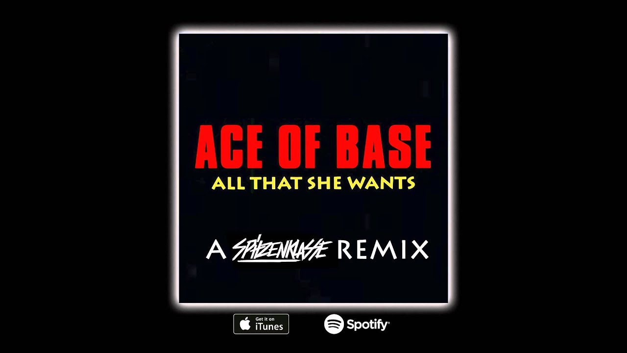 Ace Of Base All That She Wants A Spitzenklasse Remix Youtube