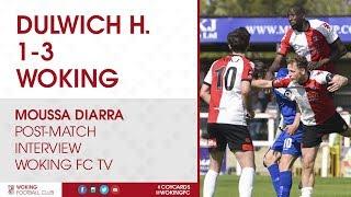 Dulwich Hamlet 1 - 3 Woking | Moussa Diarra Interview