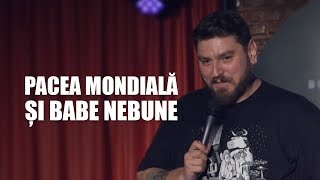 Pacea mondiala si babe nebune | Micutzu Stand-up Official