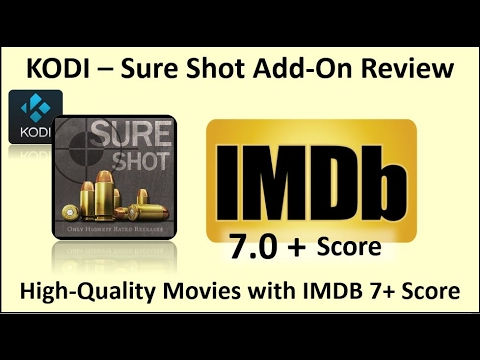Kodi –Sure Shot add-on Review, Quality Movies with IMDB Score of 7+