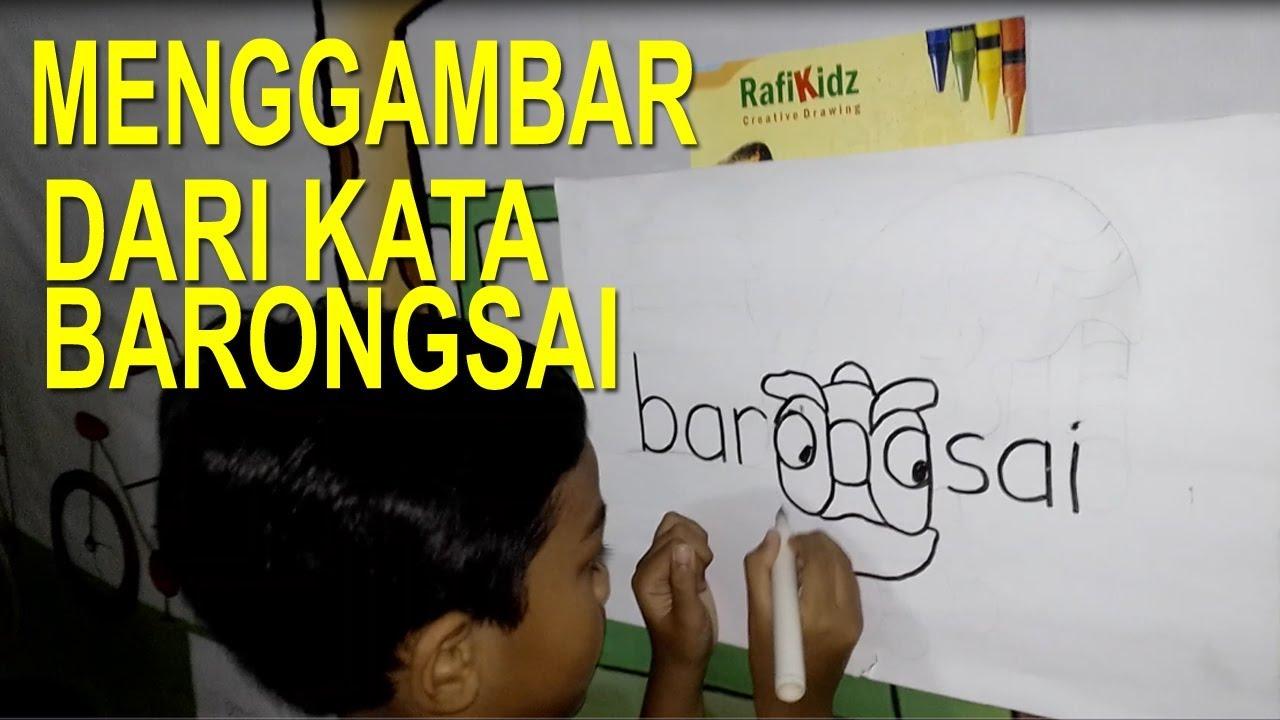 Menggambar kreatif dari kata BARONGSAI #1