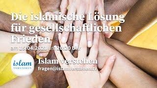 Islam Verstehen - Die islamische Lösung für gesellschaftlichen Frieden