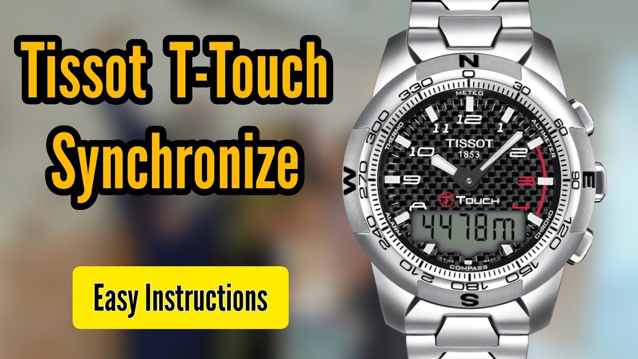 How To Synchronize Your Tissot T Touch Watch T Touch Time Adjust T Touch Time Setting Youtube