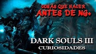 DARK SOULS 3 | Curiosidades ANTES DE EMPEZAR NG+ by XII_Doce