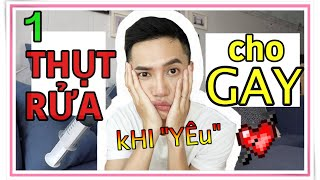 HƯỚNG DẪN CÁCH THỤT RỬA CHO GAY TRƯỚC KHI LÂM TRẬN | LGBT VIỆT NAM - Mr Gai