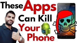 These Apps can Kill your Smartphone Ft. Speed Boosters