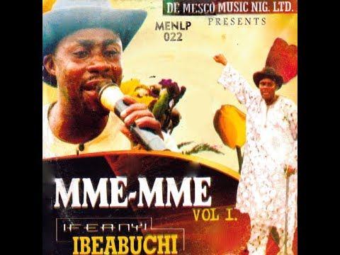 Download Bro. Ifeanyi Ibeabuchi | Mme Mme Vol 2 | Latest 2018 Nigerian Highlife Music