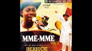 Bro. Ifeanyi Ibeabuchi | Mme Mme Vol 2 | Latest 2018 Nigerian Highlife Music