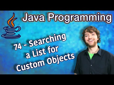 Java Programming Tutorial 74 - Searching a List for Custom Objects thumbnail