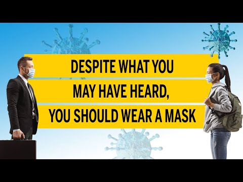 Despite What You May Have Heard, You Should Wear A Mask