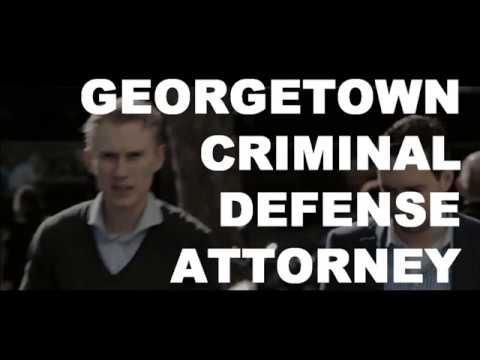 Georgetown Criminal Defense Attorney
