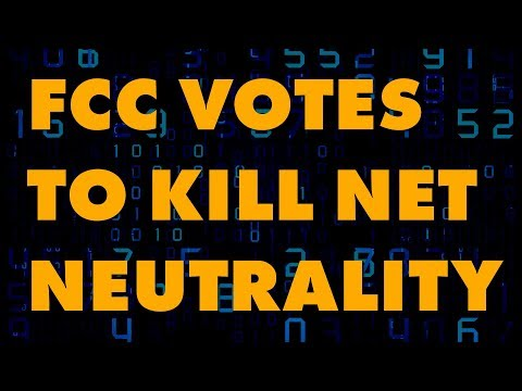 FCC Votes To Kill Net Neutrality