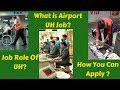 What is Airport UH ? and Job role of UH and how you can Apply for Airport UH?