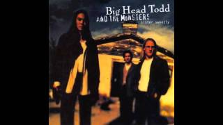 Bittersweet // Big Head Todd and the Monsters // Sister Sweetly (1993)