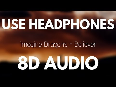 Imagine Dragons  Believer 8D AUDIO