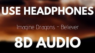 Imagine Dragons - Believer (8D AUDIO) 🎧