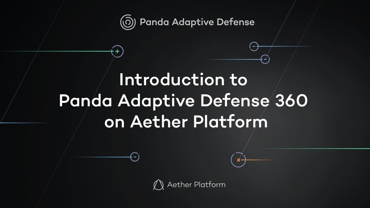 Introduction to Panda Adaptive Defense 360 on Aether Platform