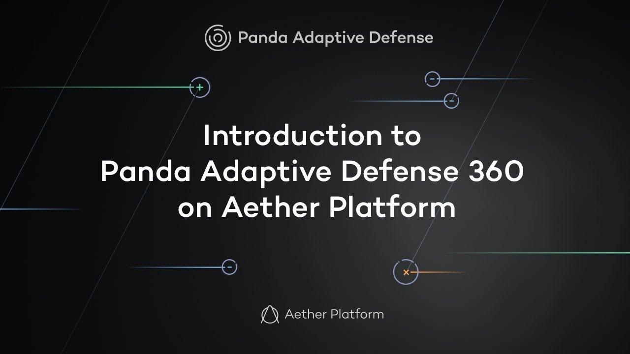 Introduction to Panda Adaptive Defense 360 on Aether Platform