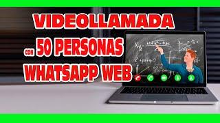👨👩👧👦Crear VIDEOLLAMADA GRUPAL en WhatsApp web con hasta 50 personas y sin límite de tiempo😱