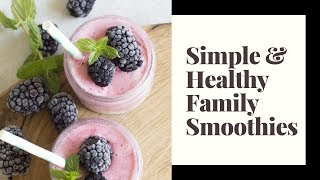 Simple & Healthy Family Smoothies // Our Plant Based/Intermittent Fasting Family Plan!