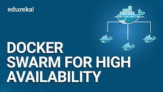 Docker Swarm For High Availability | Docker Tutorial | DevOps Tutorial | Edureka