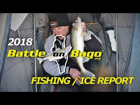 2018 Battle on Bago Fishing / Ice Report