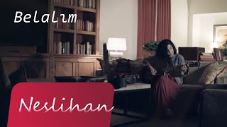 BELALIM - NESLiHAN  (Sezen Aksu Cover)