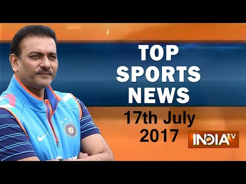 Top Sports news of the day | 17th July, 2017 - India TV