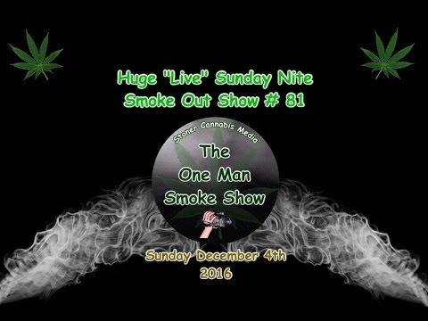 "Huge ""Live"" Sunday Nite Smoke Out Show # 81"