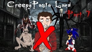 Creepypasta Land Part 7: I SHOULDN