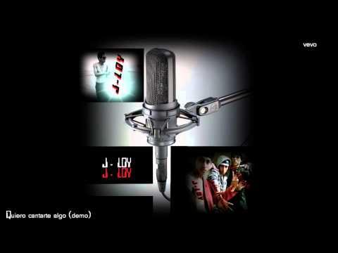 J LOY   Quiero Cantarte Algo (demo) ft Alex Gargola y Junior Producer