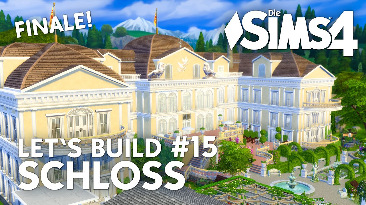 Die Sims 4 Let\'s Build Schloss #15 | Großes Finale! Bauen ...