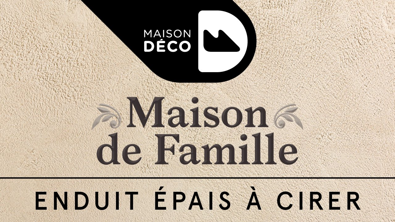 maison de famille enduit pais cirer maison d co youtube. Black Bedroom Furniture Sets. Home Design Ideas