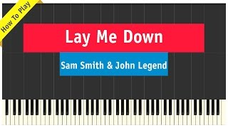 Sam Smith & John Legend - Lay Me Down - Piano (How To Play Tutorial)