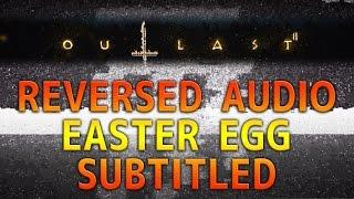 OUTLAST 2 REVERSED AUDIO SECRET EASTER EGG (WITH SUBTITLES)